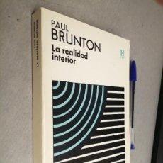 Livros em segunda mão: LA REALIDAD INTERIOR / PAUL BRUNTON / HORUS ED. KIER - BUENOS AIRES 1987. Lote 287590803