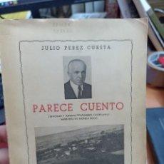 Libros de segunda mano: JULIO PÉREZ CUESTA. PARECE CUENTO.. Lote 287688913