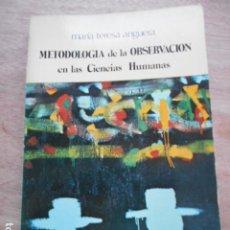 Libros de segunda mano: METODOLOGÍA DE LA OBSERVACIÓN EN LAS CIENCIAS HUMANAS CÁTEDRA. Lote 287692423