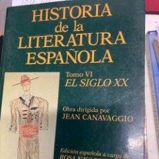 Libros de segunda mano: CANAVAGGIO, JEAN. - HISTORIA DE LA LITERATURA ESPAÑOLA. TOMO VI: EL SIGLO XX.. Lote 287759153