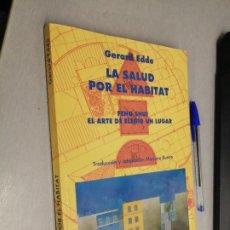 Libros de segunda mano: LA SALUD POR EL HABITAT. FENG SHUI EL ARTE DE ELEGIR UN LUGAR / GERARD EDDE / ED. ÍNDIGO 1991. Lote 287771348