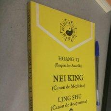 Libros de segunda mano: HOANG TI (EMPERADOR AMARILO) NEI KING (CANON DE MEDICINA) LING SHU (CANON DE ACUPUNTURA) / 1982. Lote 287782038