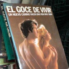 Libros de segunda mano: EL GOCE DE VIVIR: UN NUEVO CAMINO PARA UNA VIDA MÁS SANA. Lote 287796048