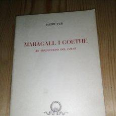 Libros de segunda mano: JAUME TUR - MARAGALL I GOETHE, LES TRADUCCIONS DEL FAUST. Lote 287804243