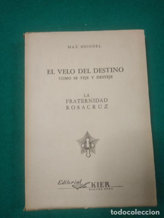 MAX HEINDEL. EL VELO DEL DESTINO COMO SE TEJE Y DESTEJE. LA FRATERNIDAD ROSACRUZ. ED. KIER 1946 (Libros de Segunda Mano - Parapsicología y Esoterismo - Otros)
