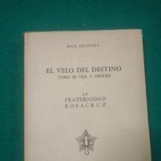 Libros de segunda mano: MAX HEINDEL. EL VELO DEL DESTINO COMO SE TEJE Y DESTEJE. LA FRATERNIDAD ROSACRUZ. ED. KIER 1946. Lote 287852253