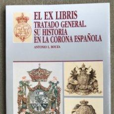 Libros de segunda mano: EL EX LIBRIS TRATADO GENERAL. SU HISTORIA EN LA CORONA ESPAÑOLA - ANTONIO L. BOUZA. Lote 287854188
