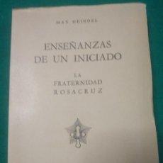 Libros de segunda mano: MAX HEINDEL.ENSEÑANZAS DE UN INICIADO. LA FRATERNIDAD ROSACRUZ. EDITORIAL KIER 1944. Lote 287854373