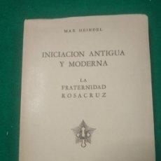 Libros de segunda mano: MAX HEINDEL.INICIACION ANTIGUA Y MODERNA. LA FRATERNIDAD ROSACRUZ. EDITORIAL KIER 1944. Lote 287855253