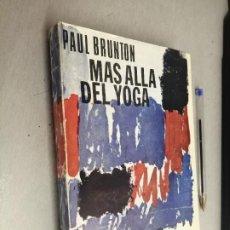 Livros em segunda mão: MÁS ALLÁ DEL YOGA / PAUL BRUNTON / HORUS ED. KIER - ARGENTINA 1975. Lote 287856808