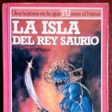 Libros de segunda mano: LA ISLA DEL REY SAURIO. LUCHA FICCIÓN 7. LIBRO JUEGO. IAN LIVINGSTONE. Lote 287857018