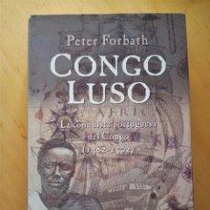 Libros de segunda mano: PETER FORBATH CONGO LUSO LA CONQUISTA PORTUGUESA DEL CONGO. Lote 287866988