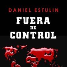 Libros de segunda mano: FUERA DE CONTROL. - ESTULIN, DANIEL.. Lote 287870593