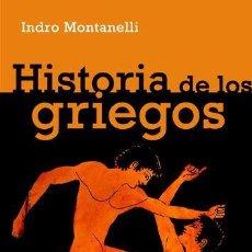 Libros de segunda mano: HISTORIA DE LOS GRIEGOS. - MONTANELLI, INDRO.. Lote 287870818