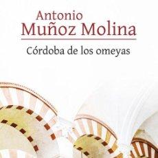 Libros de segunda mano: CÓRDOBA DE LOS OMEYAS. - MUÑOZ MOLINA, ANTONIO.. Lote 287870838