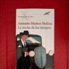 Libros de segunda mano: ANTONIO MUÑOZ MOLINA - LA NOCHE DE LOS TIEMPOS 1 ED 2009. Lote 287885523