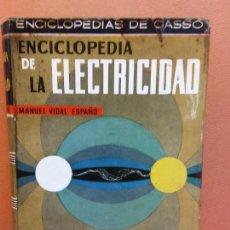 Libros de segunda mano: ENCICLOPEDIA DE LA ELECTRICIDAD. MANUEL VIDAL ESPAÑO. ENCICLOPEDIA DE GASSO. Lote 287892283