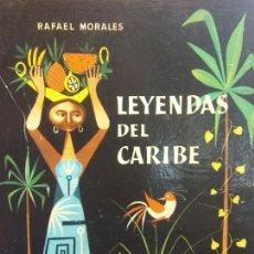 Libros de segunda mano: LEYENDAS DEL CARIBE. RAFAEL MORALES. EDITORIAL AGUILAR. Lote 287892763