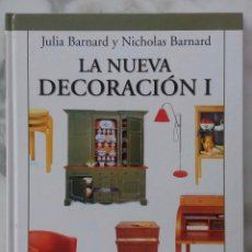 Libros de segunda mano: LA NUEVA DECORACION 1. JULIA BARNARD Y NICHOLAS BARNARD. LIBRO DORLING KINDERSLEY.. Lote 287893038