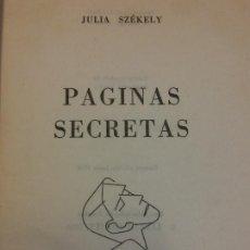 Libros de segunda mano: PÁGINAS SECRETAS. JULIA SZEKELY. LUIS DE CARALT EDITOR. Lote 287893358