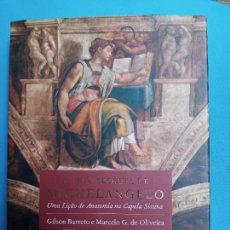 Libros de segunda mano: A. ARTE SECRETA DE MICHELANGELO - GILSON BARRERO E MARCELO G. DE OLIVEIRA - TEXTO EN PORTUGUÉS. Lote 287895193