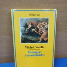 Libros de segunda mano: LIBRO HISTORIA IDEOLOGIAS Y MENTALIDADES MICHEL VOVELLE ED ARIEL. Lote 287901303