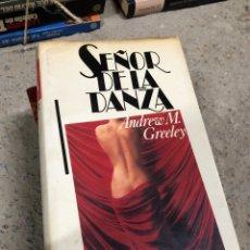 Libros de segunda mano: ANDREW M. GREELEY: SEÑOR DE LA DANZA. Lote 287903093