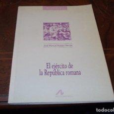 Libri di seconda mano: EL EJÉRCITO DE LA REPÚBLICA ROMANA, JOSÉ MANUEL ROLDÁN HERVÁS. ARCO/LIBROS 1.996. Lote 287921713