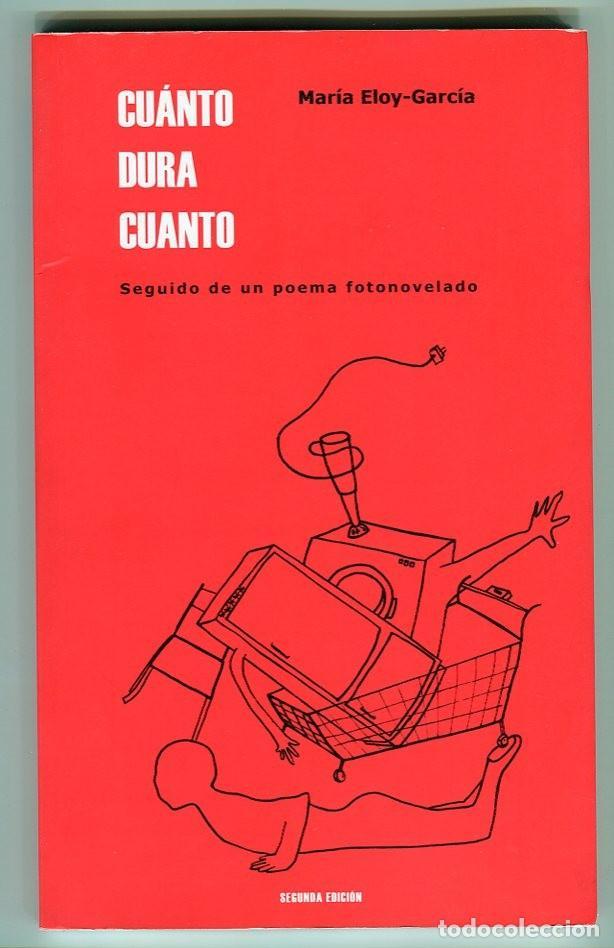 CUÁNTO DURA CUANTO - MARIA ELOY-GARCIA , EL GAVIERO EDICIONES 2010 (Libros de Segunda Mano (posteriores a 1936) - Literatura - Otros)