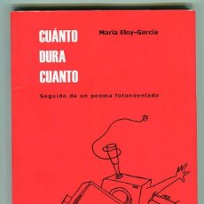 Libros de segunda mano: CUÁNTO DURA CUANTO - MARIA ELOY-GARCIA , EL GAVIERO EDICIONES 2010. Lote 287993393