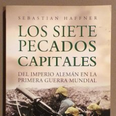Libros de segunda mano: LOS SIETE PECADOS CAPITALES DEL IMPERIO ALEMÁN EN LA PRIMERA GUERRA MUNDIAL. SEBASTIAN HAFFNER. 2014. Lote 287993553