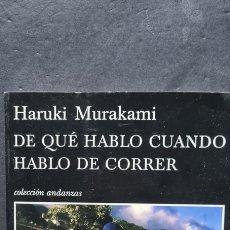 Libros de segunda mano: PRECIOSO LIBRO DE QUE HABLO CUANDO HABLO DE CORRER. HARUKI MURAKAMI. EDITORES TUSQUETS. Lote 288016308