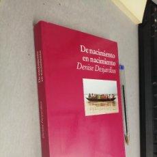 Libros de segunda mano: DE NACIMIENTO EN NACIMIENTO / DENISE DESJARDINS / ED. LUCIÉRNAGA 1ª EDICIÓN 1992. Lote 288059168