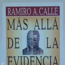 Libros de segunda mano: MÁS ALLÁ DE LA EVIDENCIA: PARÁBOLAS DE JESÚS Y BUDA COMENTADAS. RAMIRO A. CALLE. Lote 288076703