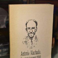 Libros de segunda mano: ANTONIO MACHADO. CINCUENTENARIO DE SU MUERTE 1939- 89. RESÚMENES DE LAS COMUNICACIONES.... Lote 288101438