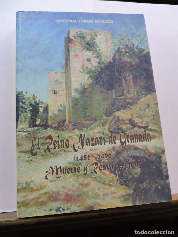 EL REINO NAZARÍ DE GRANADA (1482-1492) ¿MUERTE Y RESURRECCIÓN? TORRES DELGADO, CRISTÓBAL. 1997 (Libros de Segunda Mano - Historia - Otros)