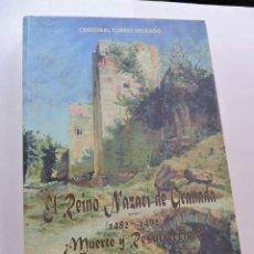 Libros de segunda mano: EL REINO NAZARÍ DE GRANADA (1482-1492) ¿MUERTE Y RESURRECCIÓN? TORRES DELGADO, CRISTÓBAL. 1997. Lote 288156998