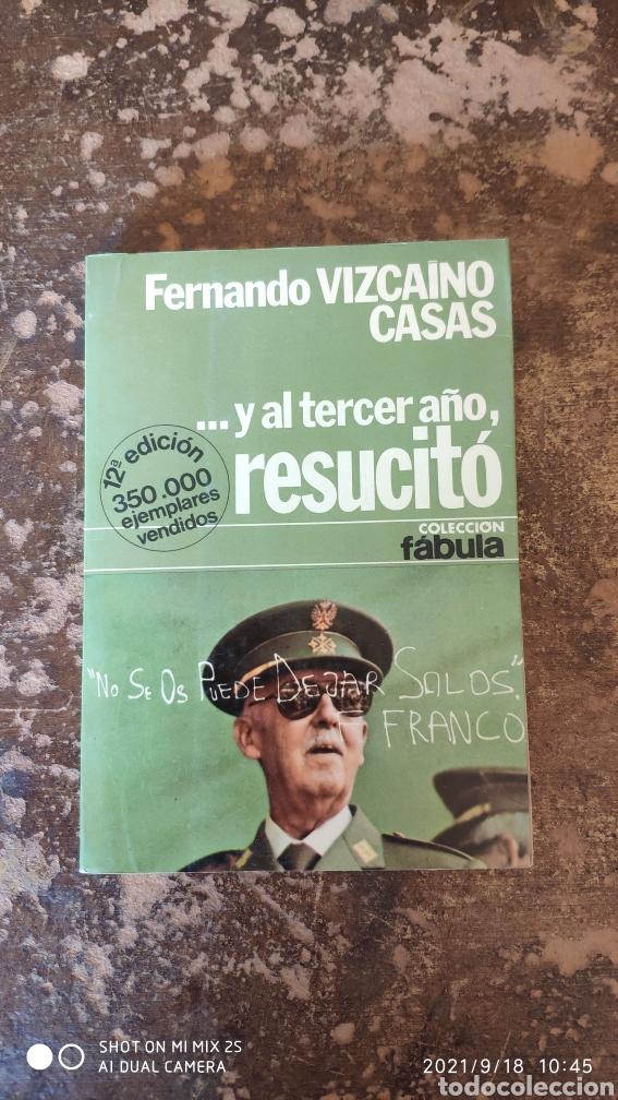 ...Y AL TERCER AÑO, RESUCITO (FERNANDO VIZCAINO CASAS) (COLECCION FABULA) (Libros de Segunda Mano - Historia - Otros)