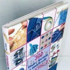 Libros de segunda mano: EATON, JAN. 300 TRUCOS, TÉCNICAS Y SECRETOS DE GANCHILLO. UN COMPENDIO INDISPENSABLE DE CONOCIMIENTO. Lote 288172253