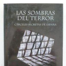 Livres d'occasion: LAS SOMBRAS DEL TERROR: CÁRCELES SECRETAS DE ESPAÑA.. Lote 288178288