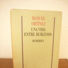 Livros em segunda mão: MANUEL ORTÍNEZ: UNA VIDA ENTRE BURGESOS. MEMÒRIES (EDICIONS 62, 1993) MOLT RAR. Lote 288207618