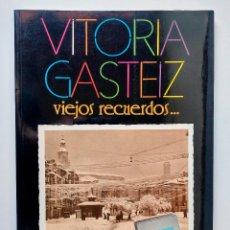 Libros de segunda mano: LIBRO DE FOTOGRAFÍAS 'VITORIA-GASTEIZ. VIEJOS RECUERDOS PARA UN TIEMPO NUEVO' 1987. Lote 288228163