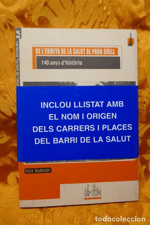 Libros de segunda mano: LA FONT DE LATZAVARA nº 8 - DE LERMITA DE LA SALUT AL PARK GÜELL. 140 anys dhistòria, BABIANO - Foto 2 - 288303633