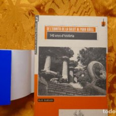 Libros de segunda mano: LA FONT DE L'ATZAVARA Nº 8 - DE L'ERMITA DE LA SALUT AL PARK GÜELL. 140 ANYS D'HISTÒRIA, BABIANO. Lote 288303633