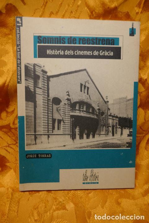 SOMNIS DE REESTRENA - HISTÒRIA DELS CINEMES DE GRÀCIA, JORDI TORRAS (Libros de Segunda Mano - Historia - Otros)