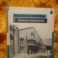 Libros de segunda mano: SOMNIS DE REESTRENA - HISTÒRIA DELS CINEMES DE GRÀCIA, JORDI TORRAS. Lote 288303823