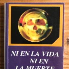 Libros de segunda mano: NI EN LA VIDA NI EN LA MUERTE. PEDRO G. ROMERO. Lote 288338358
