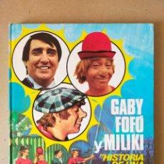 Libros de segunda mano: GABY, FOFO Y MILIKI. HISTORIA DE UNA FAMILIA DE CIRCO. - PLAZA&JANES. Lote 288372363