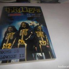 Libros de segunda mano: LOS THRILLETS DE R.L.STINE .EL TERROR CONTINÚA - NOCHE DE HALLOWEEN II. Lote 288379608