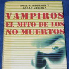 Libros de segunda mano: VAMPIROS - EL MITO DE LOS NO MUERTOS - NOELIA INDURAIN Y OSCAR URBIOLA - CÍRCULO DE LECTORES (2006). Lote 288398178